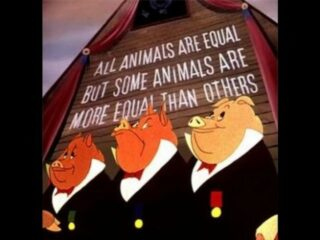 Three pigs dressed in human clothes standing in front of a sign 'All animals are equal but some animals are more equal than others'